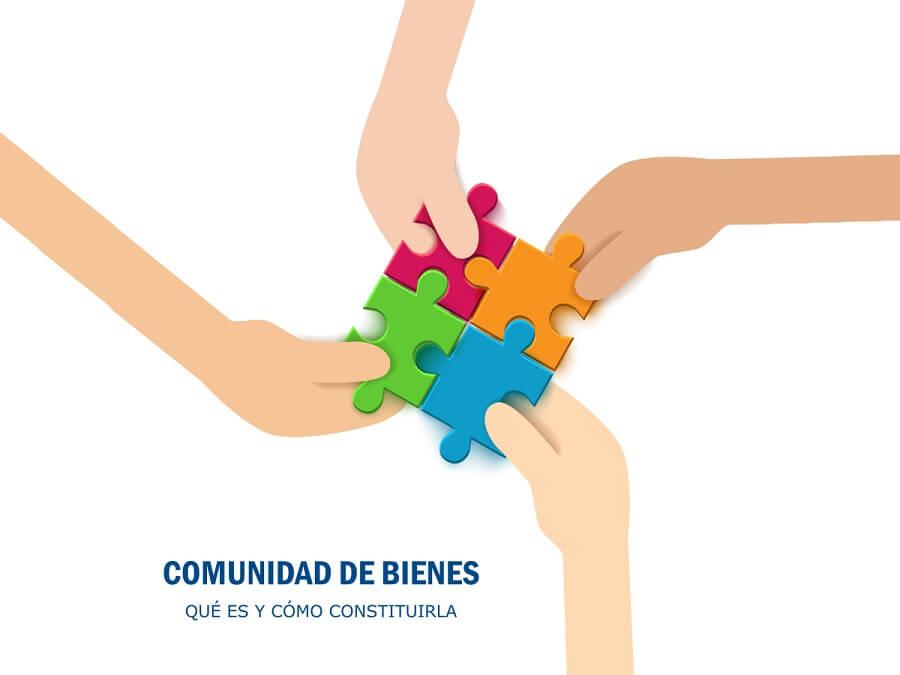 Comunidad de bienes: qué es y cómo constituirla