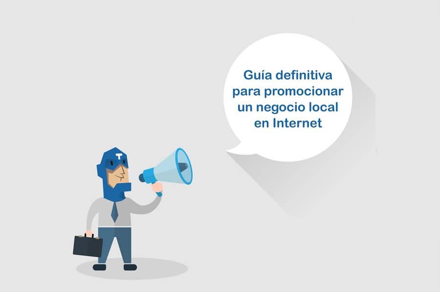 Guía definitiva para promocionar un negocio local en Internet